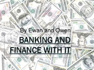Banking and Finance with IT