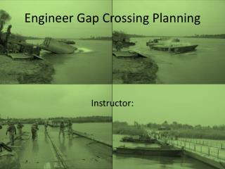 Engineer Gap Crossing Planning