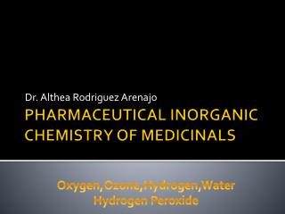 PHARMACEUTICAL INORGANIC CHEMISTRY OF MEDICINALS
