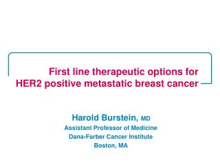 First line therapeutic options for HER2 positive  metastatic breast cancer