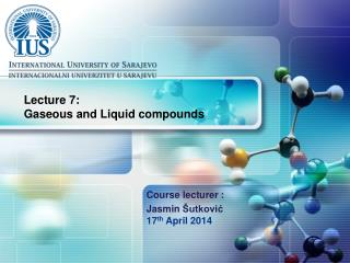 Lecture 7: Gaseous and Liquid compounds
