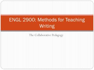 ENGL 2900: Methods for Teaching Writing