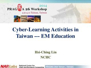 Cyber-Learning Activities in  Taiwan --- EM  Education