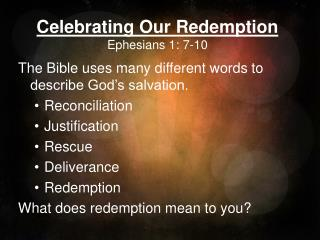 Celebrating Our Redemption Ephesians 1: 7-10