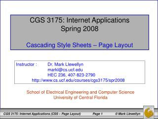 CGS 3175: Internet Applications Spring 2008 Cascading Style Sheets – Page Layout