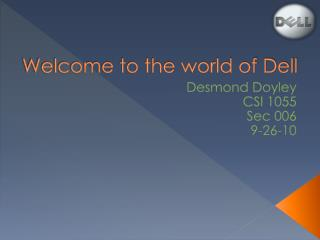 Welcome to the world of Dell