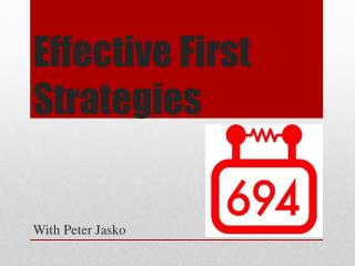 Effective First Strategies