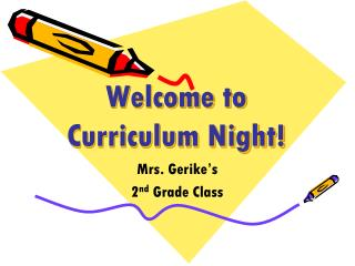 Welcome to Curriculum Night!