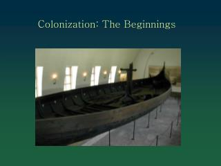 Colonization: The Beginnings
