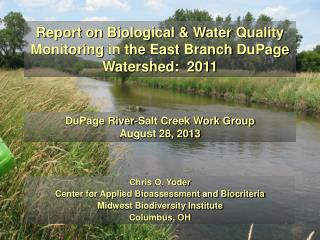 Report on  Biological & Water Quality Monitoring  in the  East  Branch  DuPage Watershed:  2011