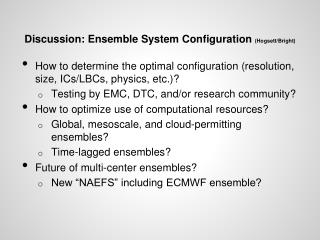 Discussion: Ensemble System Configuration  (Hogsett/Bright)