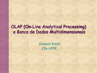 OLAP (On-Line Analytical Processing)  e Banco de Dados Multidimensionais