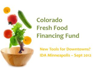 Colorado  Fresh Food  F inancing Fund
