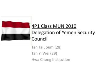 4P1 Class MUN 2010 Delegation of Yemen Security Council