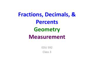 Fractions, Decimals, & Percents Geometry Measurement