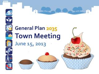 General Plan  2035 Town Meeting June 15, 2013