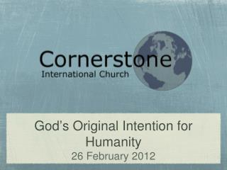 God ' s Original Intention for Humanity