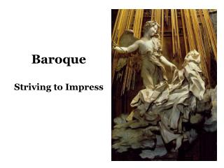 Baroque Striving to Impress