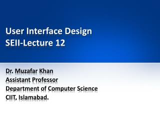 User Interface Design SEII-Lecture 12