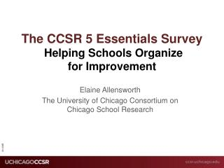The  CCSR 5 Essentials Survey Helping Schools Organize  for Improvement