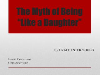 "The Myth of Being  ""Like a Daughter"""