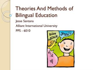 Theories And Methods of Bilingual Education