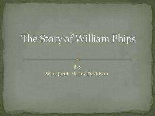 The Story of William Phips