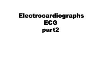 Electrocardiographs ECG part2