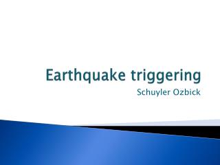 Earthquake triggering