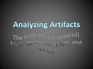 Analyzing Artifacts