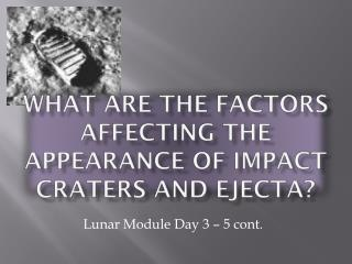 What are the factors affecting the appearance of impact craters and  ejecta ?