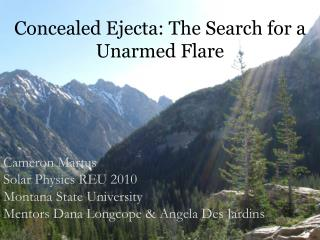Concealed Ejecta: The Search for a Unarmed Flare