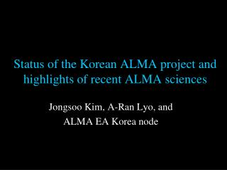 Status of the Korean ALMA project and highlights of recent ALMA  sciences