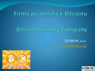 Firma  priate ľská k Bitcoinu Bitcoin-Friendly Company