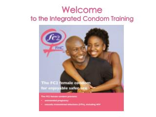 Welcome to the Integrated Condom Training