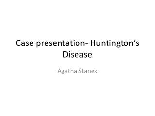 Case presentation- Huntington's Disease