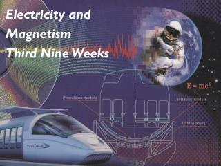 Electricity and Magnetism Third Nine Weeks