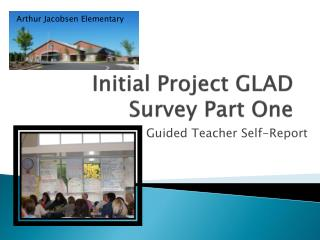 Initial Project GLAD Survey Part One