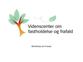 Workshop om Fravær