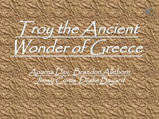 Troy the  A ncient Wonder of Greece