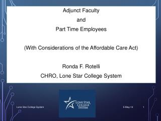 Adjunct Faculty a nd  Part Time Employees (With Considerations of the Affordable Care Act)