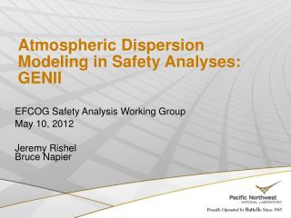EFCOG Safety Analysis Working Group May  10, 2012 Jeremy Rishel Bruce Napier
