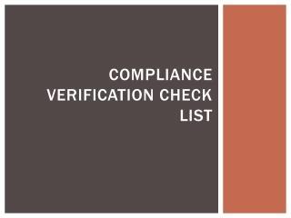 COMPLIANCE VERIFICATION CHECK LIST