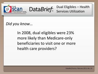 Dual  Eligibles  – Health Services Utilization