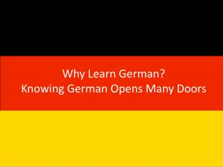 Why Learn German? Knowing  German  Opens Many Doors