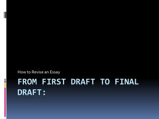 From First Draft to Final Draft: