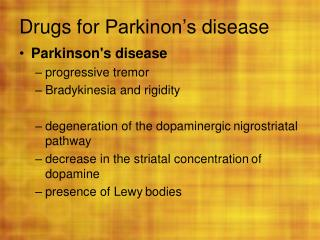 Drugs for  Parkinon's  disease