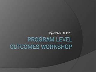 Program Level  Outcomes Workshop