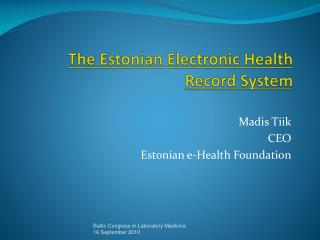 T he Estonian Electronic Health Record System
