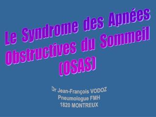 Le  Syndrome  des  Apnées Obstructives  du  Sommeil (OSAS)